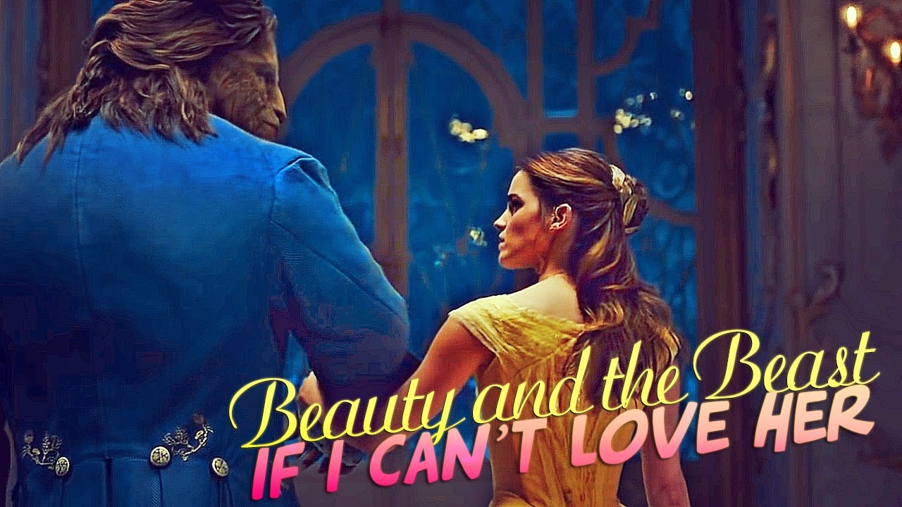 If i can't love her beauty and the beast